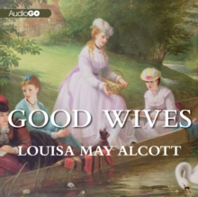 Good Wives : Little Women, Part II, eAudiobook MP3 eaudioBook