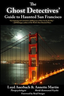 The Ghost Detectives' Guide to Haunted San Francisco, Paperback Book