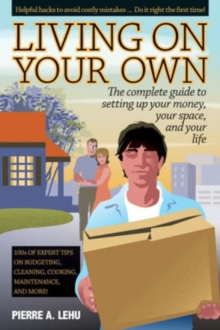 Living On Your Own : The Complete Guide to Setting Up Your Money, Your Space & Your Life, Paperback Book