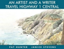 An Artist & a Writer Travel Highway 1 Central, Hardback Book