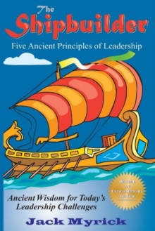 Shipbuilder : Five Ancient Principles of Leadership, Paperback / softback Book