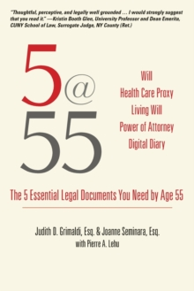 5@55 : The 5 Essential Legal Documents You Need by Age 55, Paperback Book