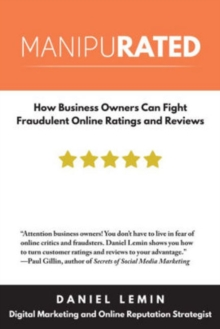 Manipurated : How Business Owners Can Fight Fraudulent Online Ratings & Reviews, Paperback / softback Book