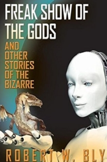 Freak Show of the Gods : and Other Stories of the Bizarre, Paperback Book