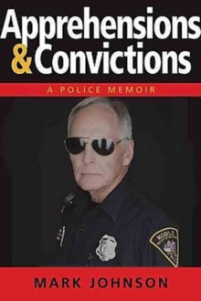 Apprehensions & Convictions : Adventures of a 50-Year-Old Rookie Cop, Hardback Book
