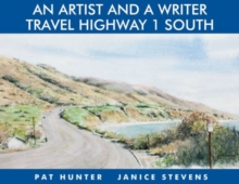 An Artist & a Writer Travel Highway 1 South, Hardback Book