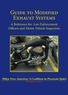 Guide to Modified Exhaust Systems : A Reference for Law Enforcement Officers & Motor Vehicle Inspectors, Paperback Book