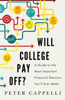 Will College Pay Off? : A Guide to the Most Important Financial Decision You'll Ever Make, EPUB eBook