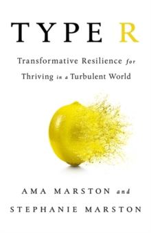 Type R : Transformative Resilience for Thriving in a Turbulent World, Hardback Book