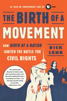 The Birth of a Movement : How Birth of a Nation Ignited the Battle for Civil Rights, EPUB eBook