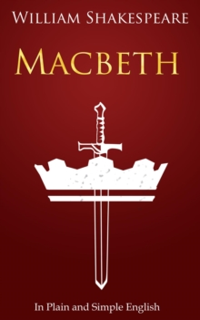 Macbeth In Plain and Simple English : (A Modern Translation and the Original Version), EPUB eBook