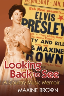 Looking Back to See : A Country Music Memoir, EPUB eBook
