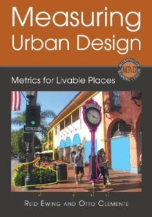 Measuring Urban Design : Metrics for Livable Places, Paperback / softback Book