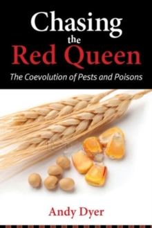 Chasing the Red Queen : The Evolutionary Race Between Agricultural Pests and Poisons, Hardback Book