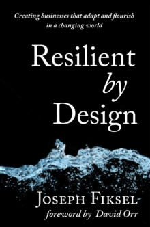 Resilient by Design : Creating Businesses That Adapt and Flourish in a Changing World, Hardback Book