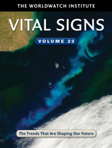 Vital Signs Volume 22 : The Trends That Are Shaping Our Future, Paperback Book