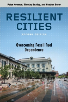 Resilient Cities : Overcoming Fossil-Fuel Dependence, Paperback Book