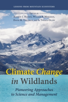 Climate Change in Wildlands : Pioneering Approaches to Science and Management, Paperback Book