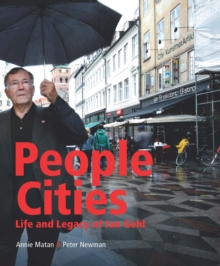 People Cities : The Life and Legacy of Jan Gehl, Hardback Book