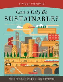 State of the World : Can a City Be Sustainable?, Paperback Book