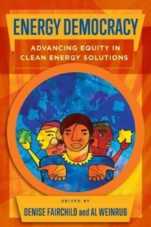 Energy Democracy : Advancing Equity in Clean Energy Solutions, Paperback / softback Book