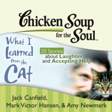Chicken Soup for the Soul: What I Learned from the Cat - 20 Stories about Laughter and Accepting Help, eAudiobook MP3 eaudioBook