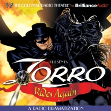 Zorro Rides Again : A Radio Dramatization, eAudiobook MP3 eaudioBook