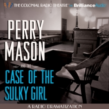 Perry Mason and the Case of the Sulky Girl : A Radio Dramatization, eAudiobook MP3 eaudioBook