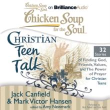 Chicken Soup for the Soul: Christian Teen Talk - 32 Stories of Finding God, Friends, Values, and the Power of Prayer for Christian Teens, eAudiobook MP3 eaudioBook