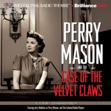 Perry Mason and the Case of the Velvet Claws : A Radio Dramatization, eAudiobook MP3 eaudioBook