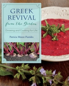 Greek Revival from the Garden : Growing and Cooking for Life, EPUB eBook