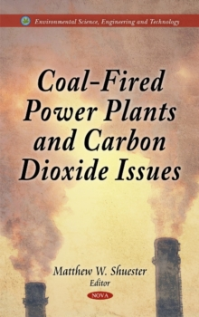 Coal-Fired Power Plants & Carbon Dioxide Issues, Hardback Book