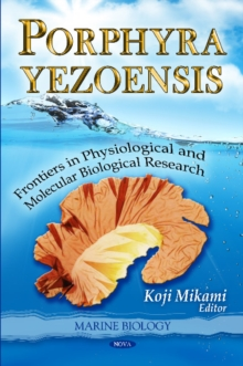 Porphyra Yezoensis : Frontiers in Physiological & Molecular Biological Research, Hardback Book