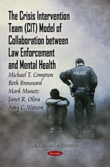 Crisis Intervention Team (CIT) Model of Collaboration Between Law Enforcement & Mental Health, Paperback Book