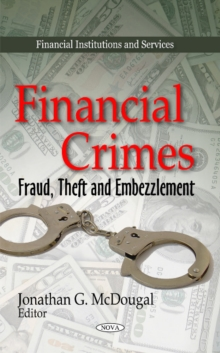Financial Crimes : Fraud, Theft & Embezzlement, Hardback Book