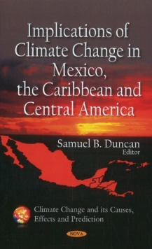 Implications of Climate Change in Mexico, the Caribbean & Central America, Hardback Book
