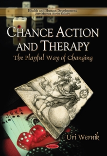 Chance Action & Therapy : The Playful Way of Changing, Paperback Book