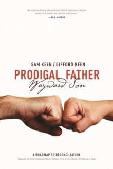 Prodigal Father Wayward Son : A Roadmap to Reconciliation, Paperback Book