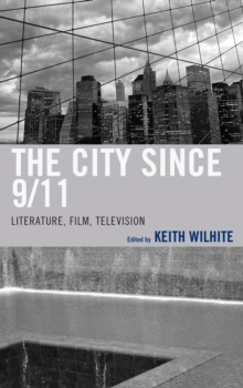 The City Since 9/11 : Literature, Film, Television, Hardback Book
