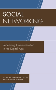 Social Networking : Redefining Communication in the Digital Age, Hardback Book