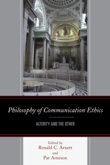 Philosophy of Communication Ethics : Alterity and the Other, Paperback Book