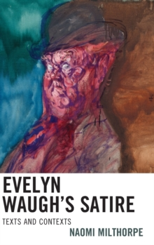 Evelyn Waugh's Satire : Texts and Contexts, Hardback Book