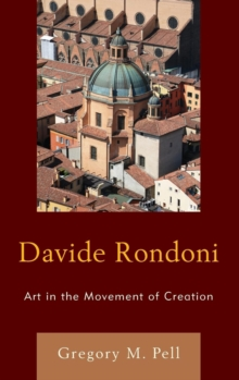 Davide Rondoni : Art in the Movement of Creation, Hardback Book