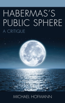 Habermas's Public Sphere : A Critique, EPUB eBook