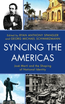 Syncing the Americas : Jose Marti and the Shaping of National Identity, Hardback Book