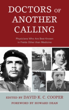 Doctors of Another Calling : Physicians Who are Known Best in Fields Other Than Medicine, Paperback Book