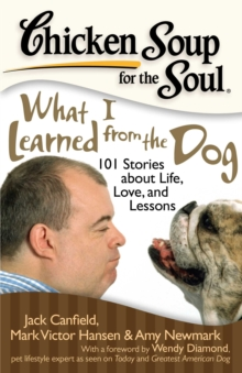 Chicken Soup for the Soul: What I Learned from the Dog : 101 Stories about Life, Love, and Lessons, EPUB eBook