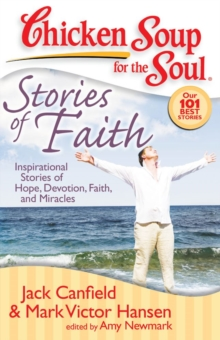 Chicken Soup for the Soul: Stories of Faith : Inspirational Stories of Hope, Devotion, Faith, and Miracles, EPUB eBook