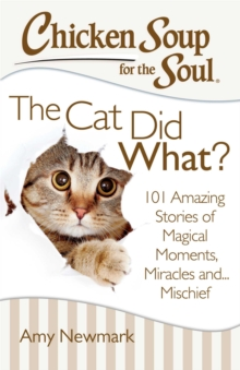 Chicken Soup for the Soul: The Cat Did What? : 101 Amazing Stories of Magical Moments, Miracles, and... Mischief, EPUB eBook