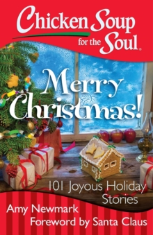 Chicken Soup for the Soul: Merry Christmas! : 101 Joyous Holiday Stories, EPUB eBook